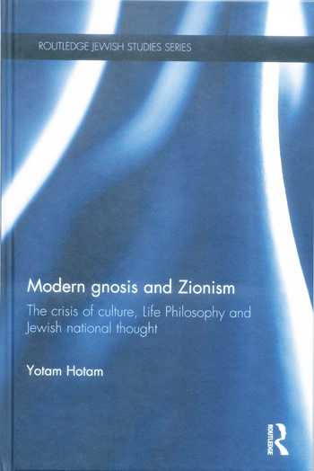 Modern Gnosis and Zionism, The Crisis of Culture, Life Philosophy and Jewish National Thought